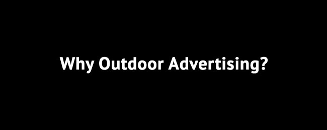 Why Outdoor Advertising?