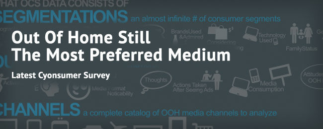Out Of Home Still The Most Preferred Medium – Latest Consumer Survey